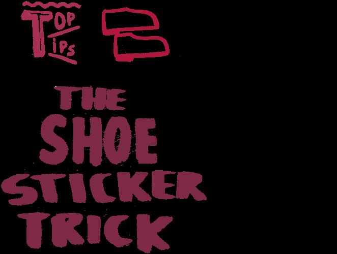 The Shoe Sticker Trick