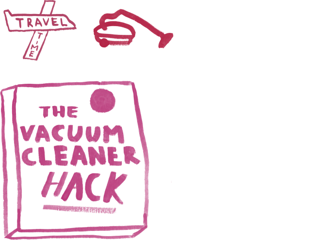 The Vacuum Cleaner Hack